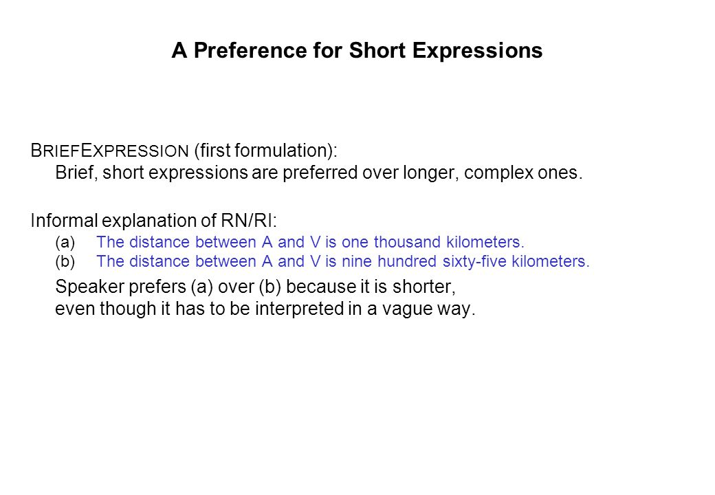 A Preference for Short Expressions