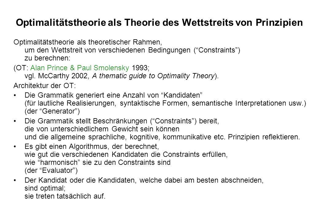 Optimalitätstheorie als Theorie des Wettstreits von Prinzipien