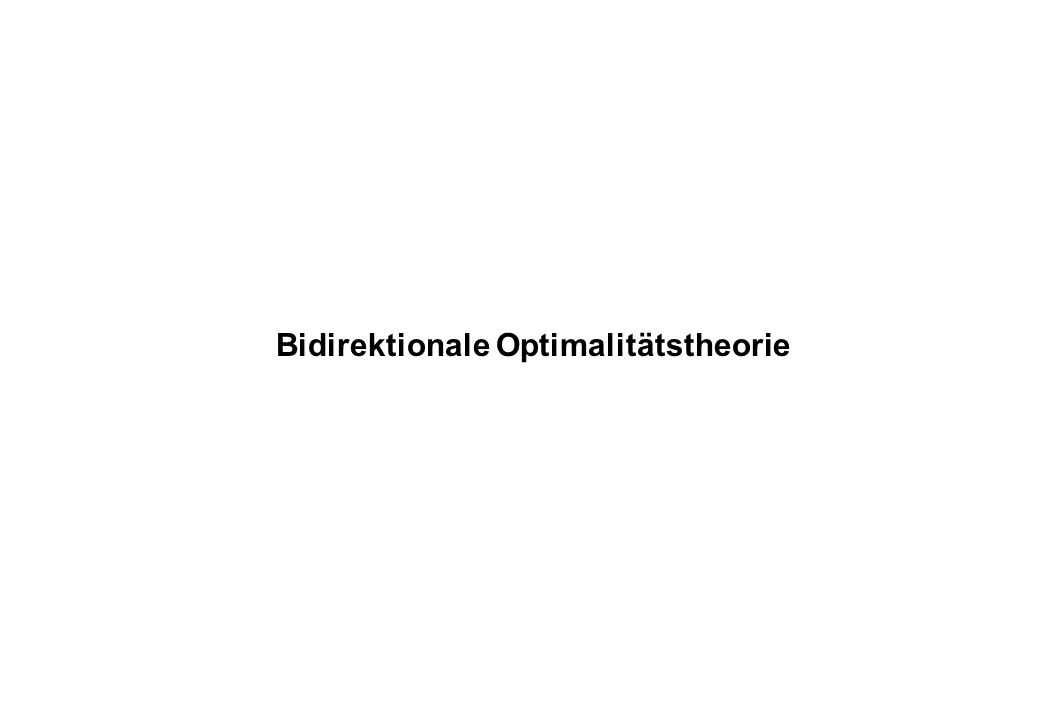 Bidirektionale Optimalitätstheorie