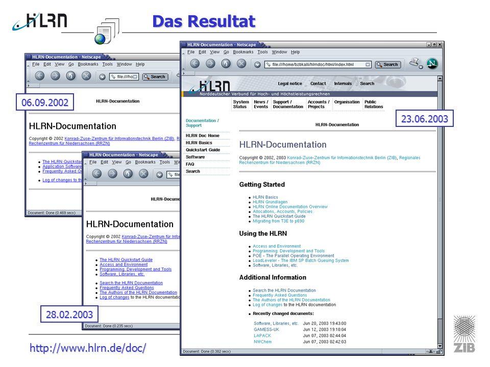 Das Resultat 06.09.2002 23.06.2003 28.02.2003 http://www.hlrn.de/doc/