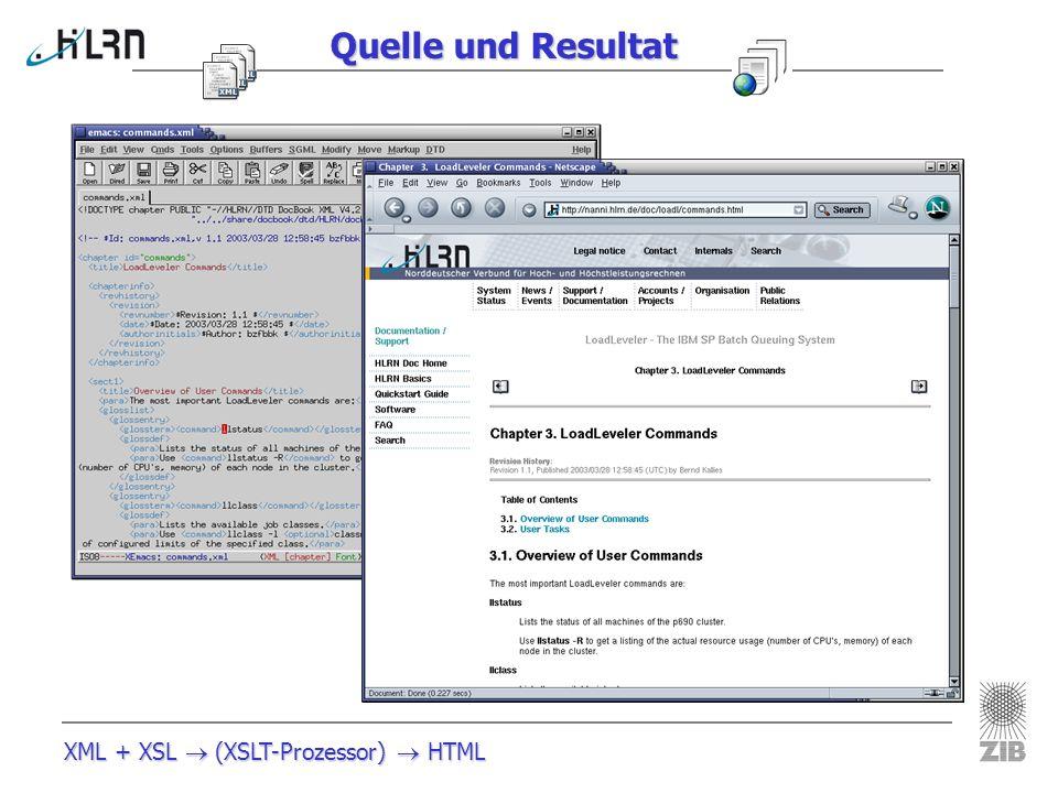 Quelle und Resultat XML + XSL  (XSLT-Prozessor)  HTML