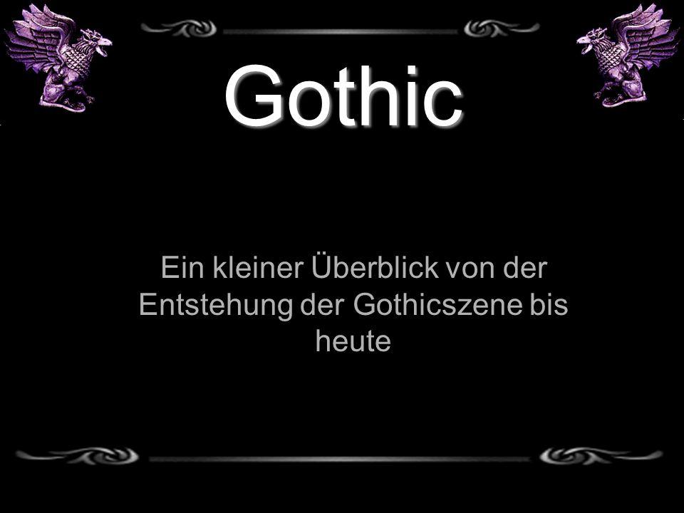 Ein kleiner Überblick von der Entstehung der Gothicszene bis heute