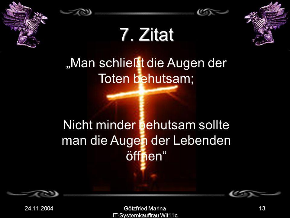 """7. Zitat """"Man schließt die Augen der Toten behutsam;"""