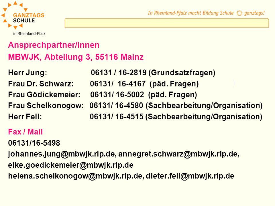 ) Ansprechpartner/innen MBWJK, Abteilung 3, 55116 Mainz