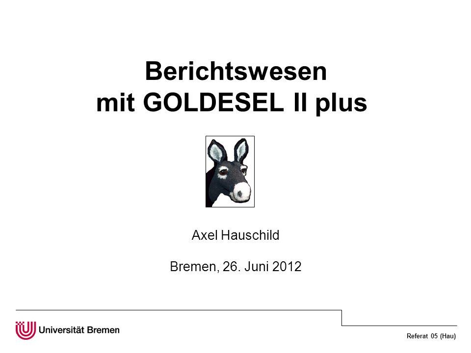 Berichtswesen mit GOLDESEL II plus Axel Hauschild