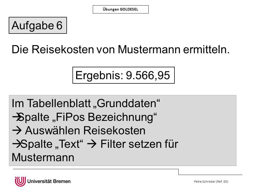 Die Reisekosten von Mustermann ermitteln.