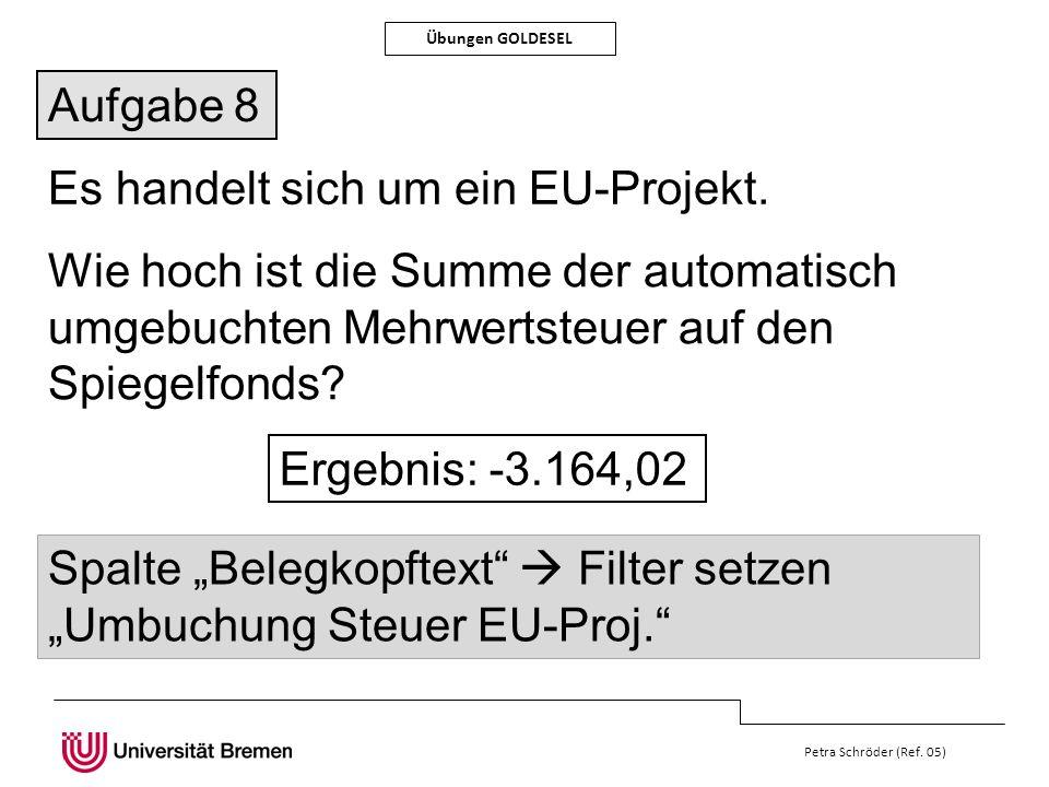 Es handelt sich um ein EU-Projekt.