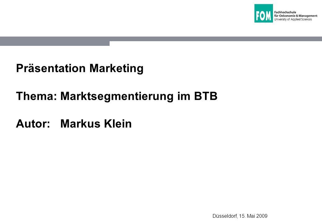 Präsentation Marketing Thema: Marktsegmentierung im BTB Autor: Markus Klein