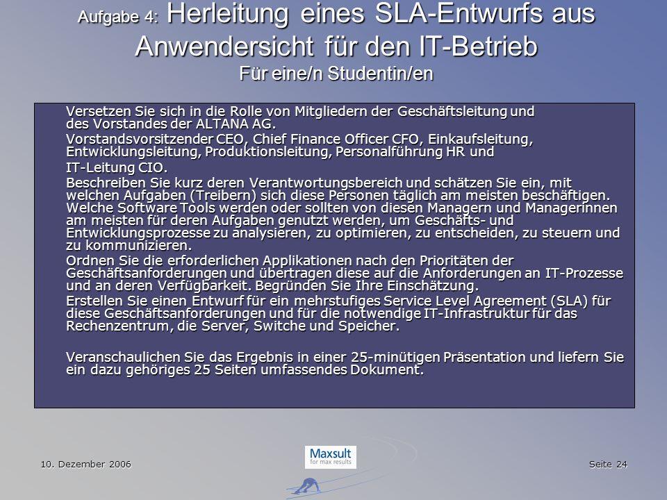 Aufgabe 4: Herleitung eines SLA-Entwurfs aus Anwendersicht für den IT-Betrieb Für eine/n Studentin/en