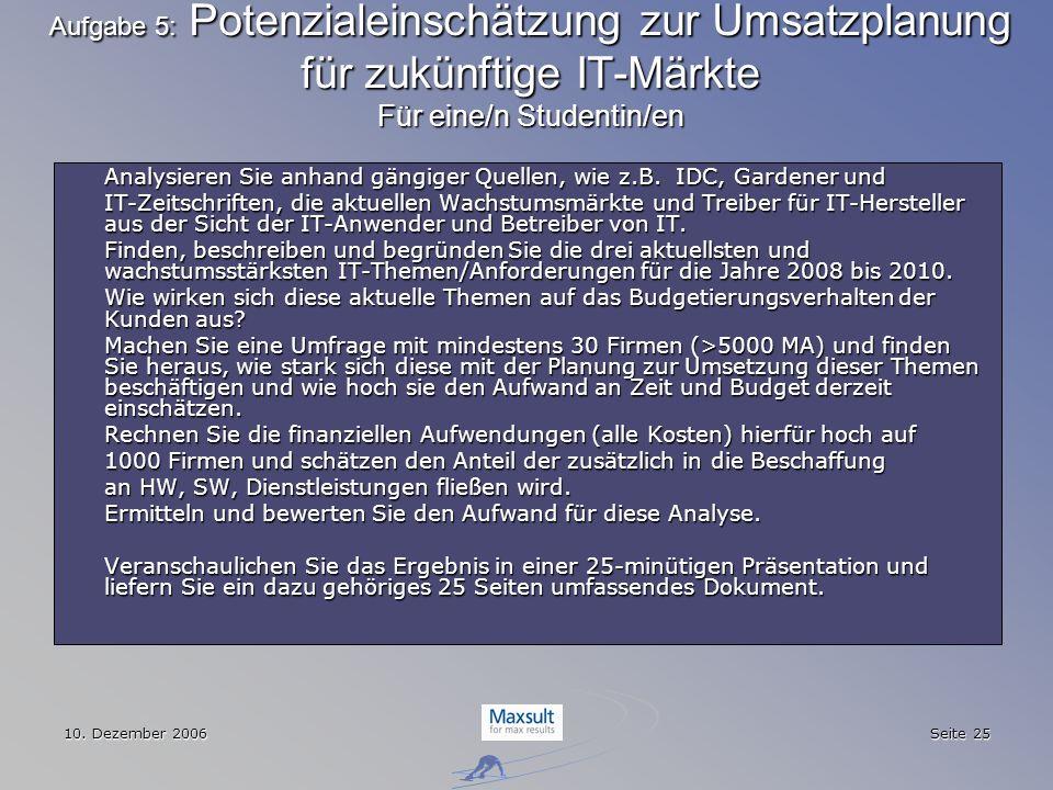 Aufgabe 5: Potenzialeinschätzung zur Umsatzplanung für zukünftige IT-Märkte Für eine/n Studentin/en