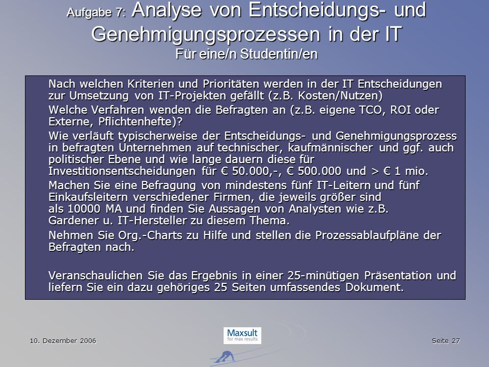 Aufgabe 7: Analyse von Entscheidungs- und Genehmigungsprozessen in der IT Für eine/n Studentin/en
