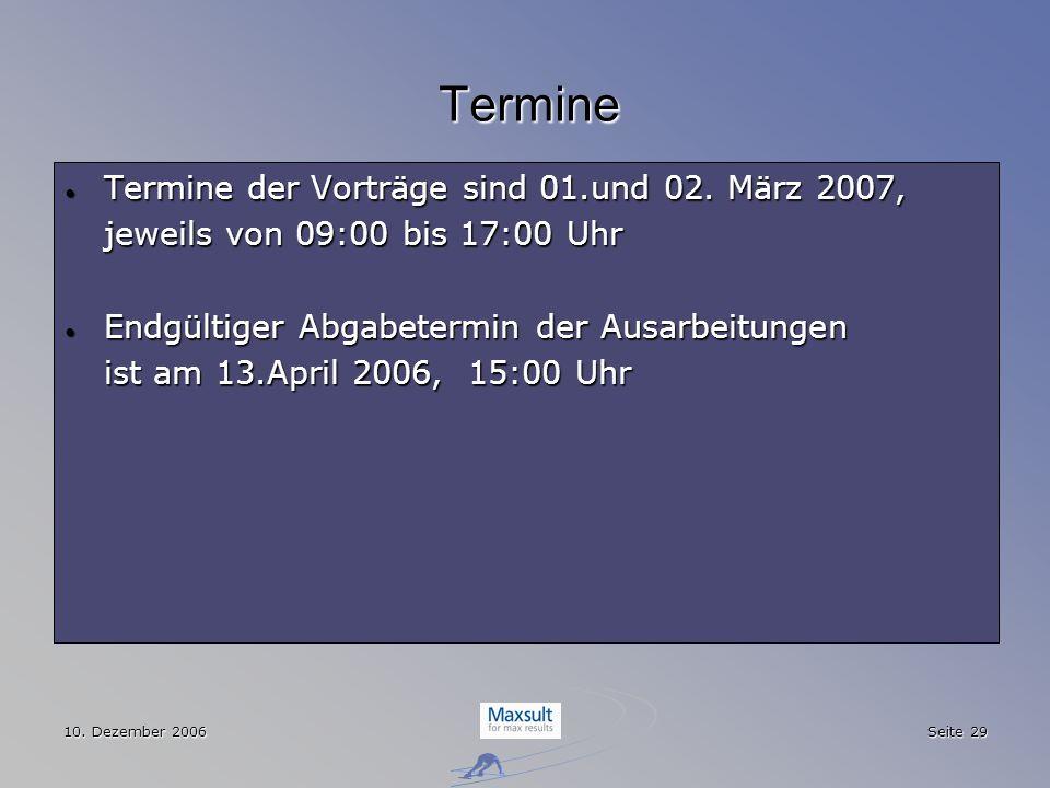Termine Termine der Vorträge sind 01.und 02. März 2007,