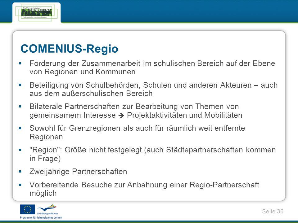 COMENIUS-Regio Förderung der Zusammenarbeit im schulischen Bereich auf der Ebene von Regionen und Kommunen.