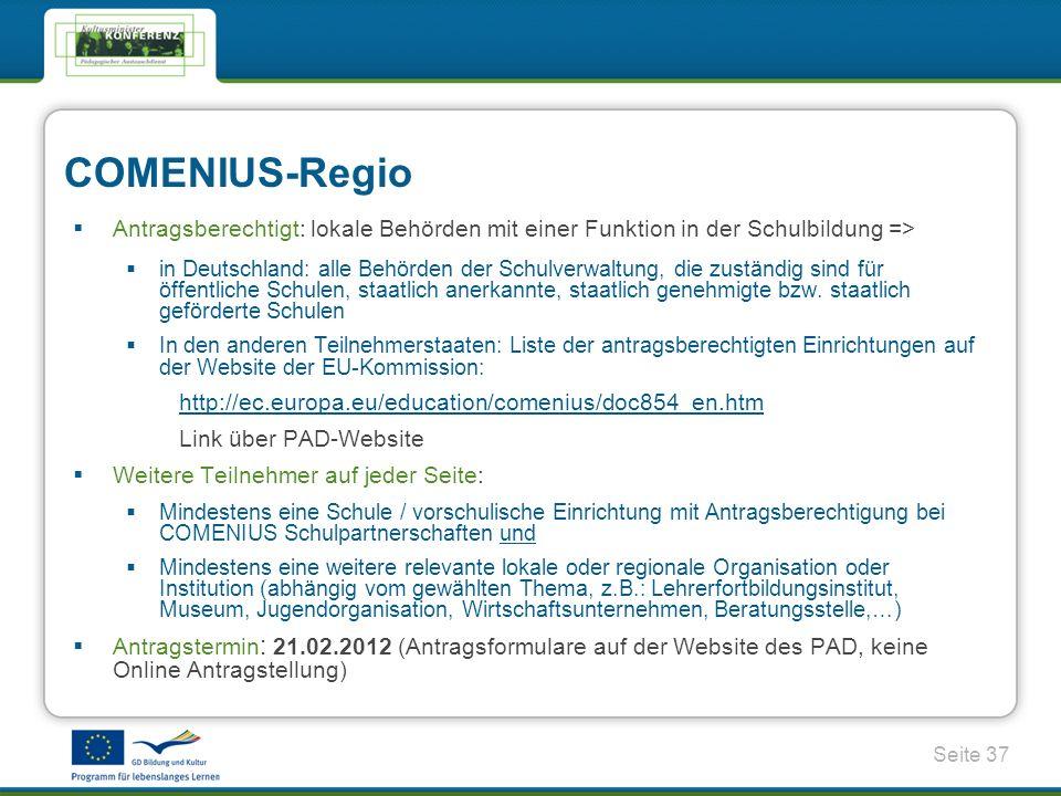 COMENIUS-Regio Antragsberechtigt: lokale Behörden mit einer Funktion in der Schulbildung =>