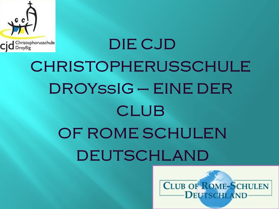 CHRISTOPHERUSSCHULE DROYßIG – EINE DER CLUB OF ROME SCHULEN