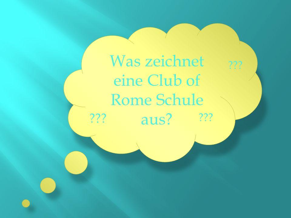 Was zeichnet eine Club of Rome Schule aus