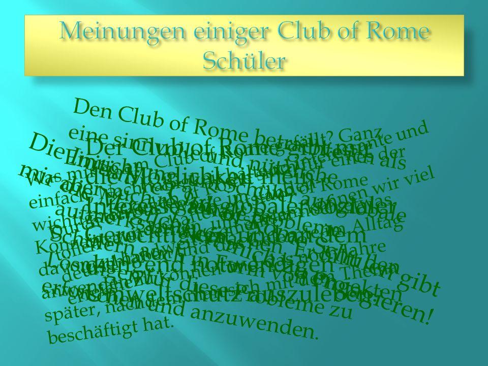Meinungen einiger Club of Rome Schüler