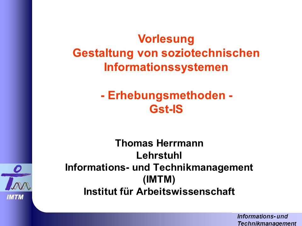 Vorlesung Gestaltung von soziotechnischen Informationssystemen - Erhebungsmethoden - Gst-IS