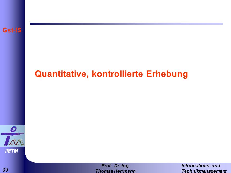 Quantitative, kontrollierte Erhebung