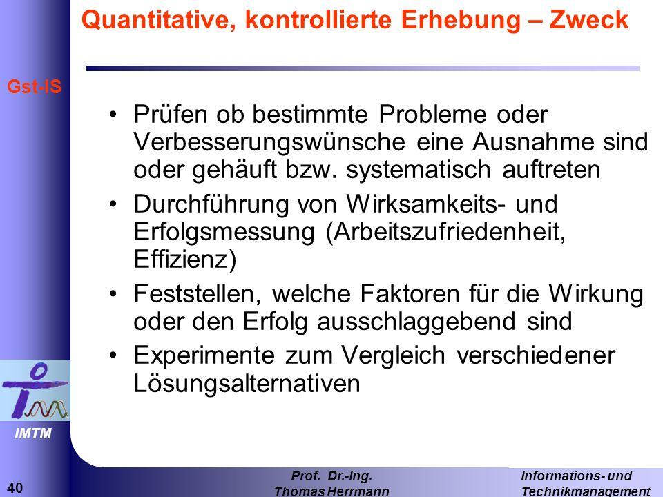 Quantitative, kontrollierte Erhebung – Zweck