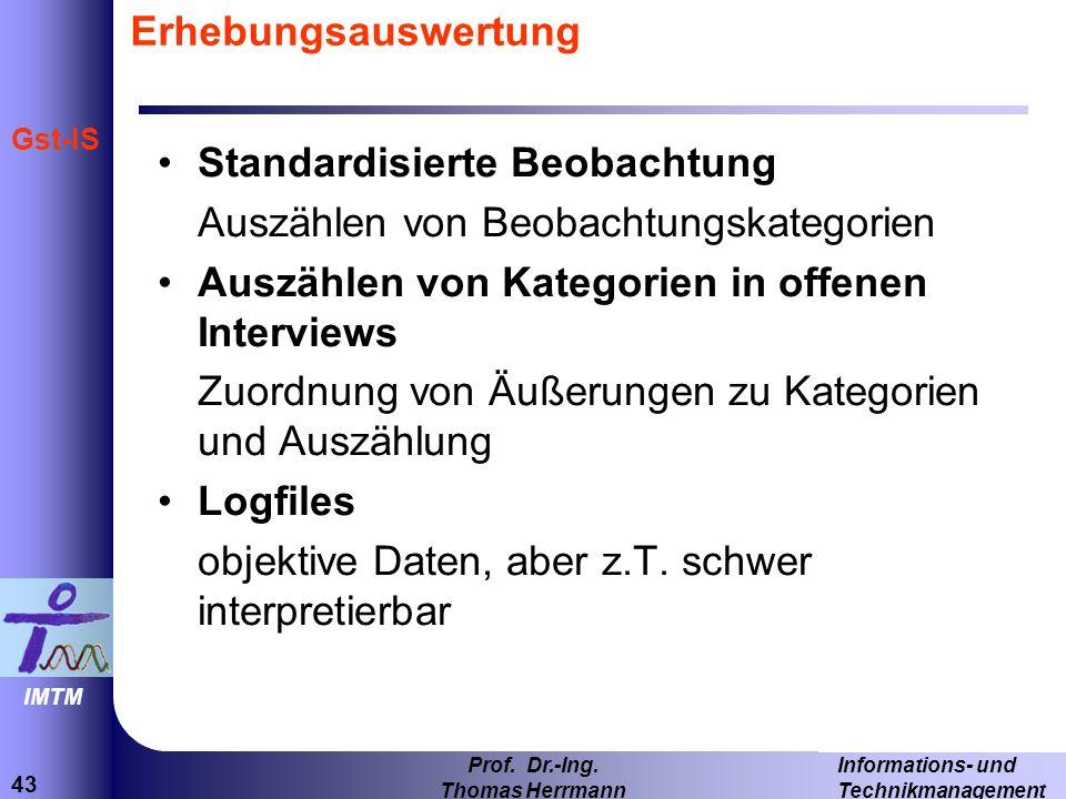 Erhebungsauswertung Standardisierte Beobachtung. Auszählen von Beobachtungskategorien. Auszählen von Kategorien in offenen Interviews.