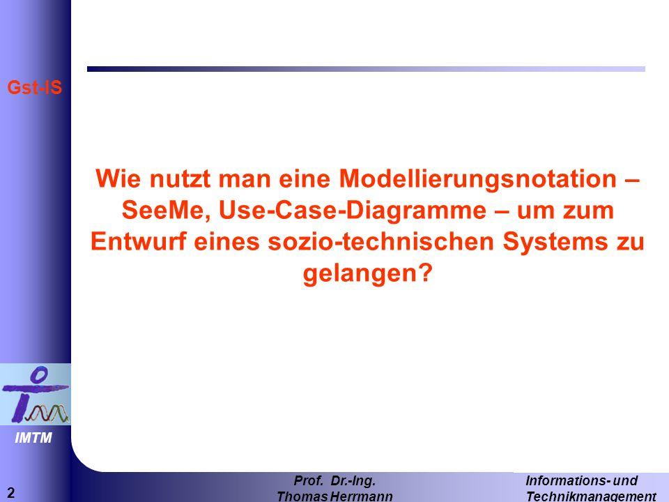 Wie nutzt man eine Modellierungsnotation – SeeMe, Use-Case-Diagramme – um zum Entwurf eines sozio-technischen Systems zu gelangen