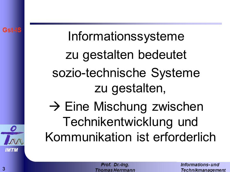 sozio-technische Systeme zu gestalten,