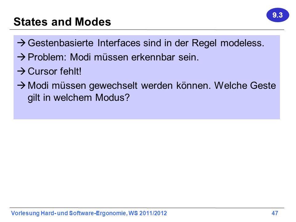 States and Modes Gestenbasierte Interfaces sind in der Regel modeless.