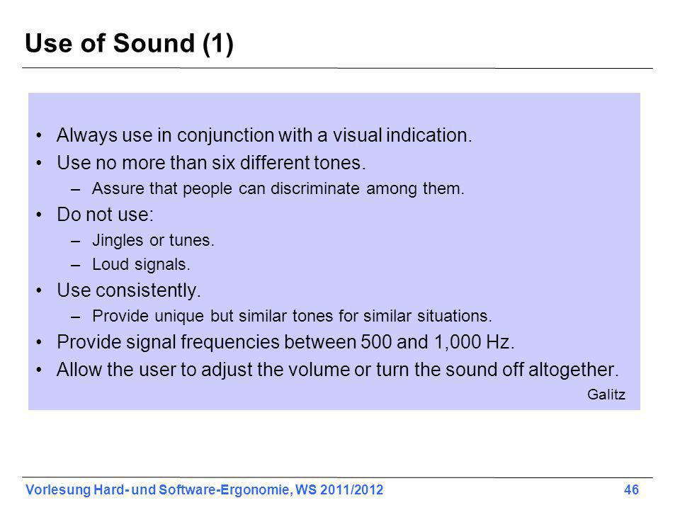 Use of Sound (1) Always use in conjunction with a visual indication.
