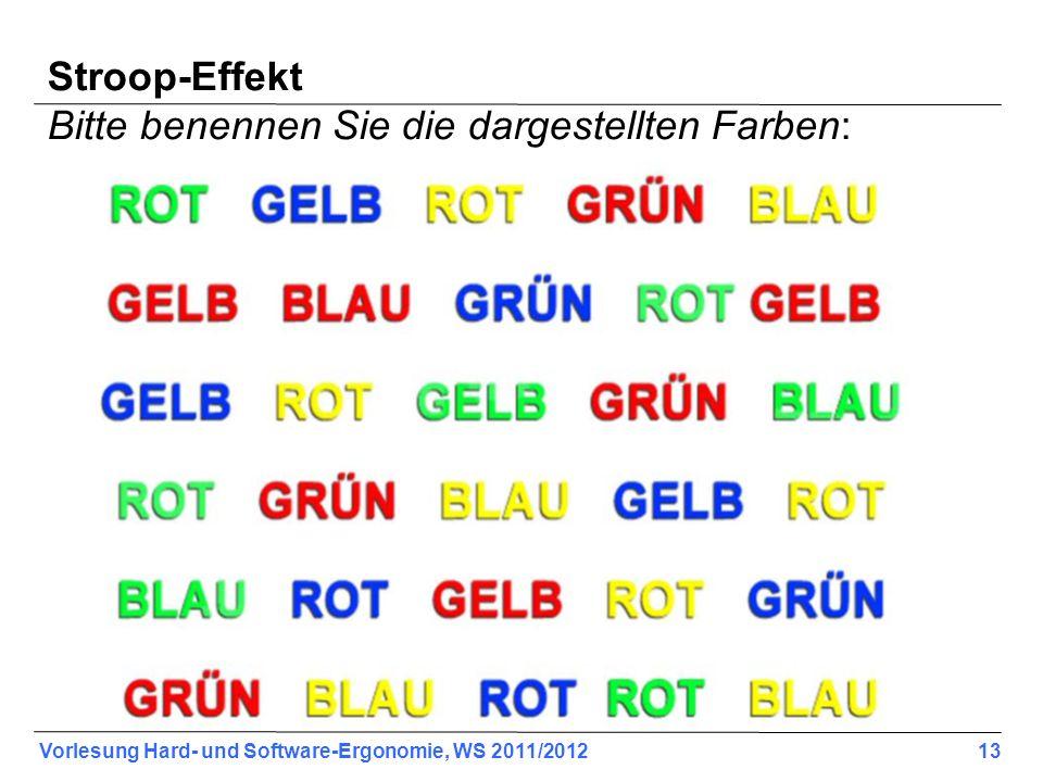 Stroop-Effekt Bitte benennen Sie die dargestellten Farben: