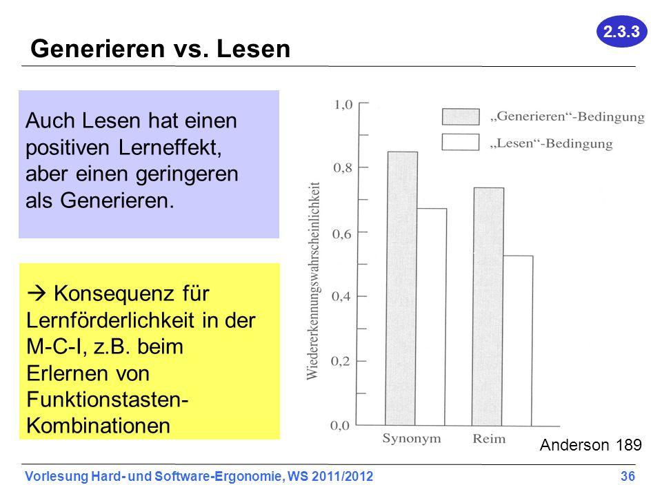 2.3.3 Generieren vs. Lesen. Auch Lesen hat einen positiven Lerneffekt, aber einen geringeren als Generieren.
