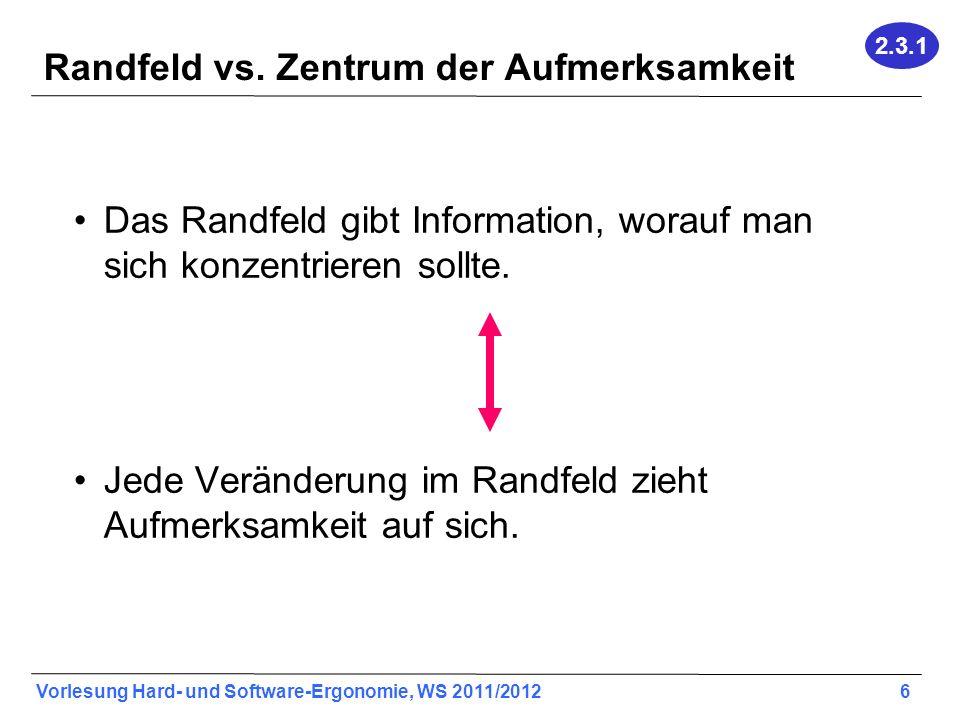 Randfeld vs. Zentrum der Aufmerksamkeit