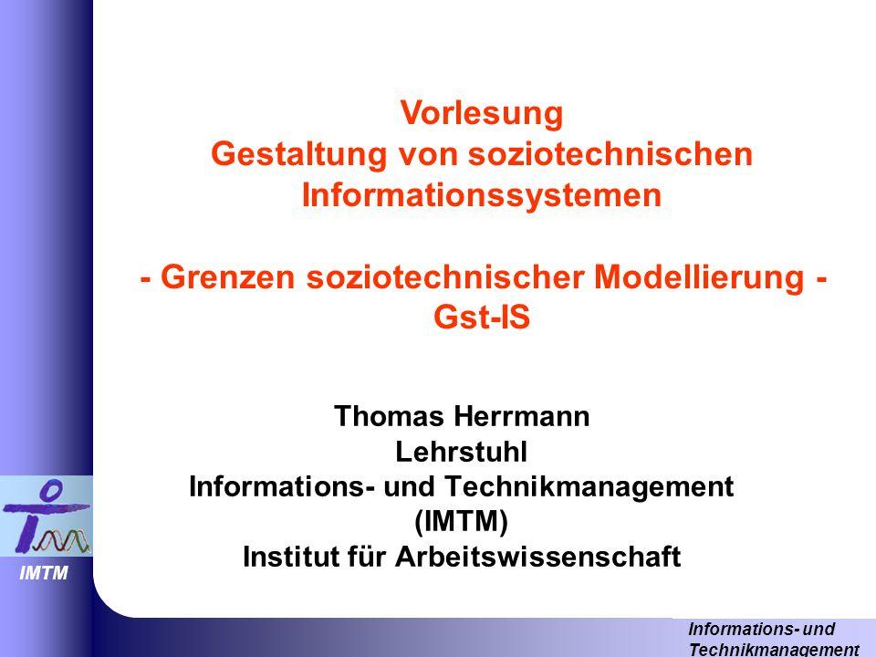 Vorlesung Gestaltung von soziotechnischen Informationssystemen - Grenzen soziotechnischer Modellierung - Gst-IS
