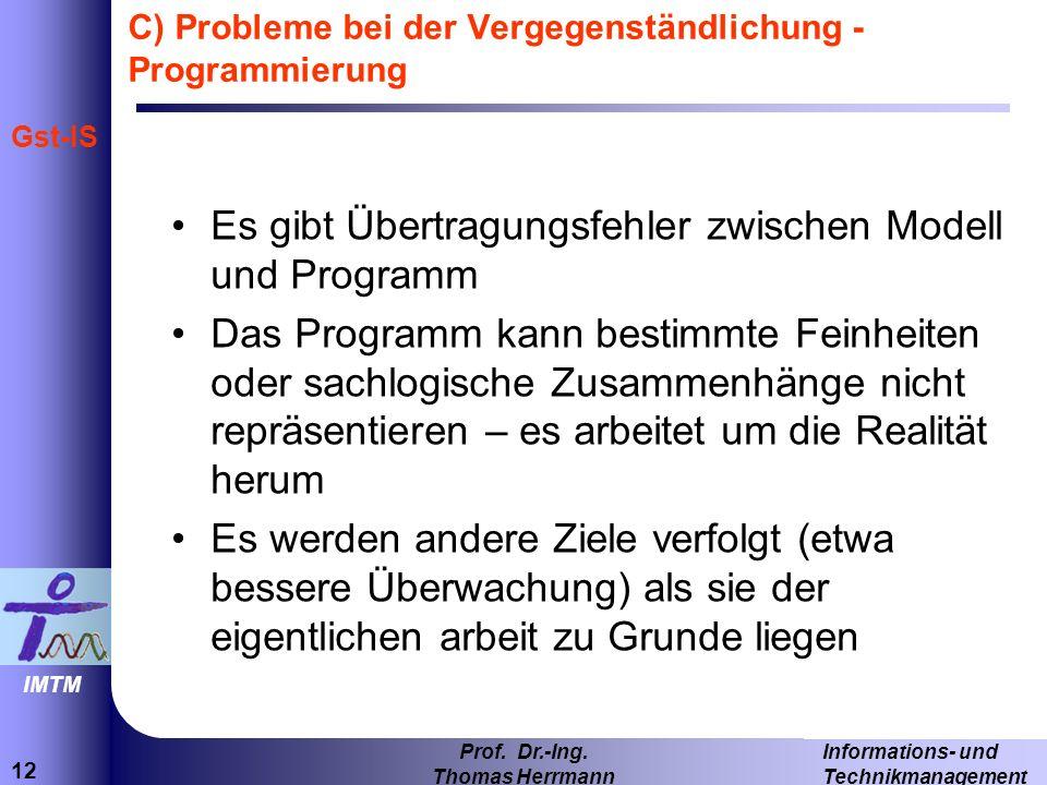 C) Probleme bei der Vergegenständlichung - Programmierung