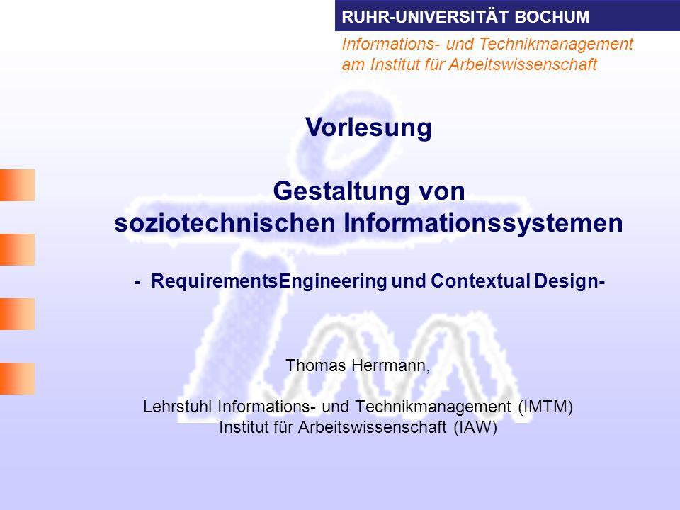 Vorlesung Gestaltung von soziotechnischen Informationssystemen - RequirementsEngineering und Contextual Design-