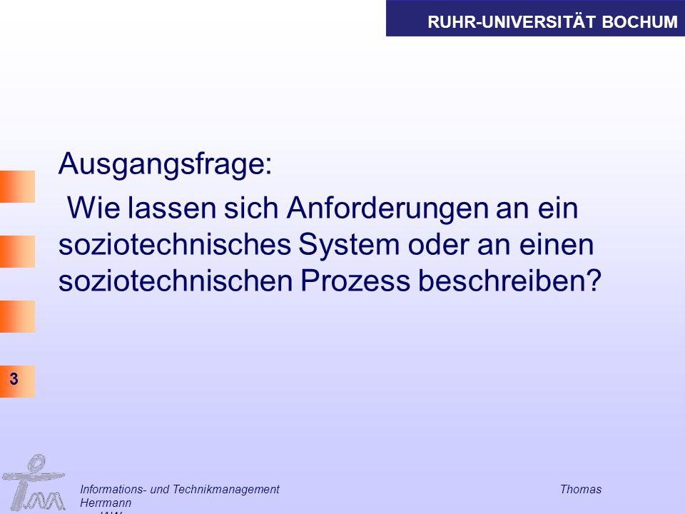 Ausgangsfrage: Wie lassen sich Anforderungen an ein soziotechnisches System oder an einen soziotechnischen Prozess beschreiben