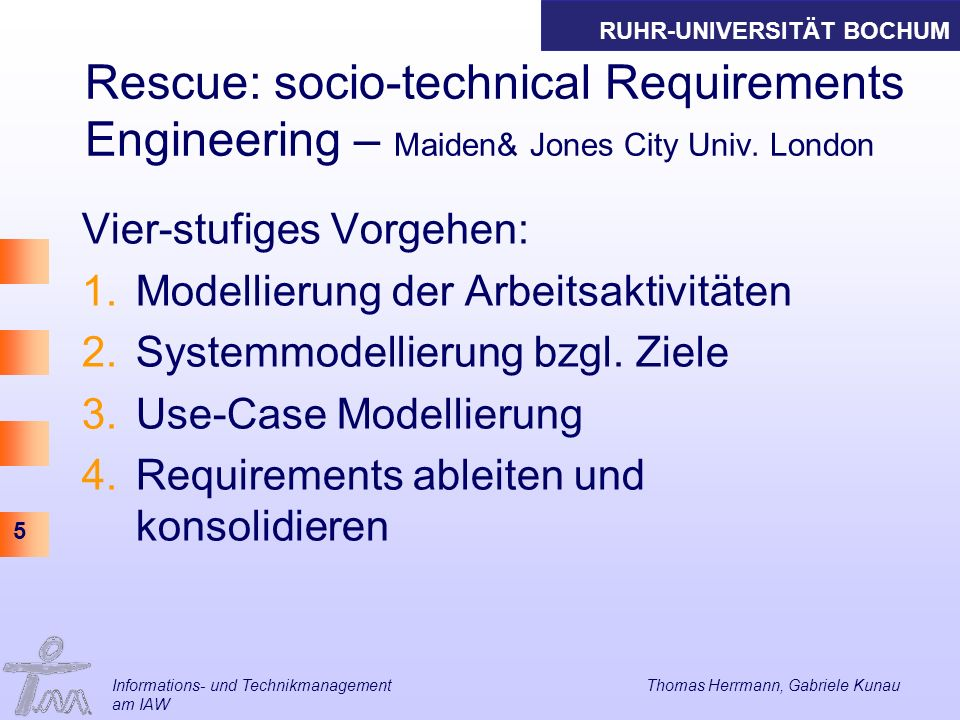 Rescue: socio-technical Requirements Engineering – Maiden& Jones City Univ. London