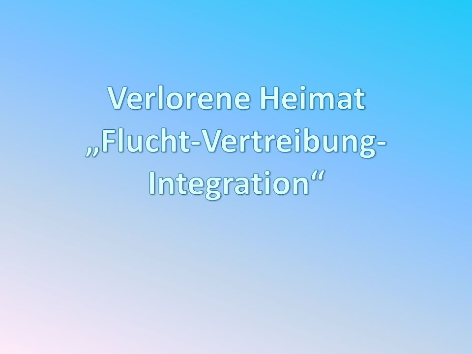 """Flucht-Vertreibung-Integration"
