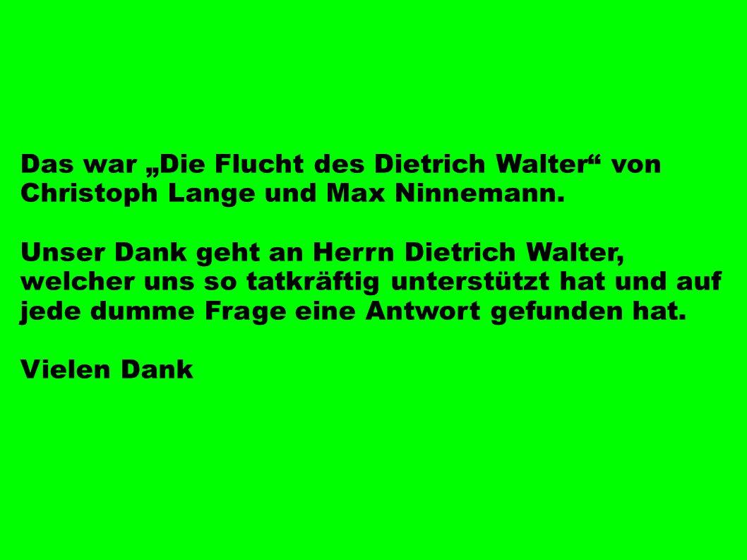 """Das war """"Die Flucht des Dietrich Walter von Christoph Lange und Max Ninnemann."""