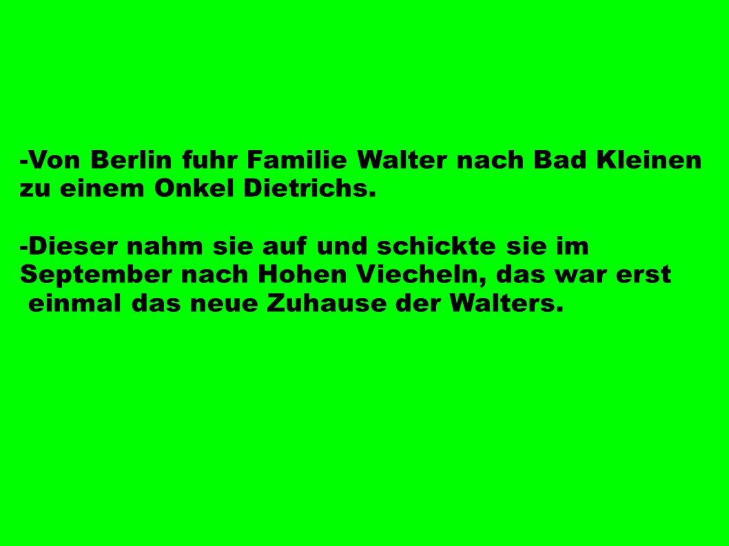 -Von Berlin fuhr Familie Walter nach Bad Kleinen zu einem Onkel Dietrichs.