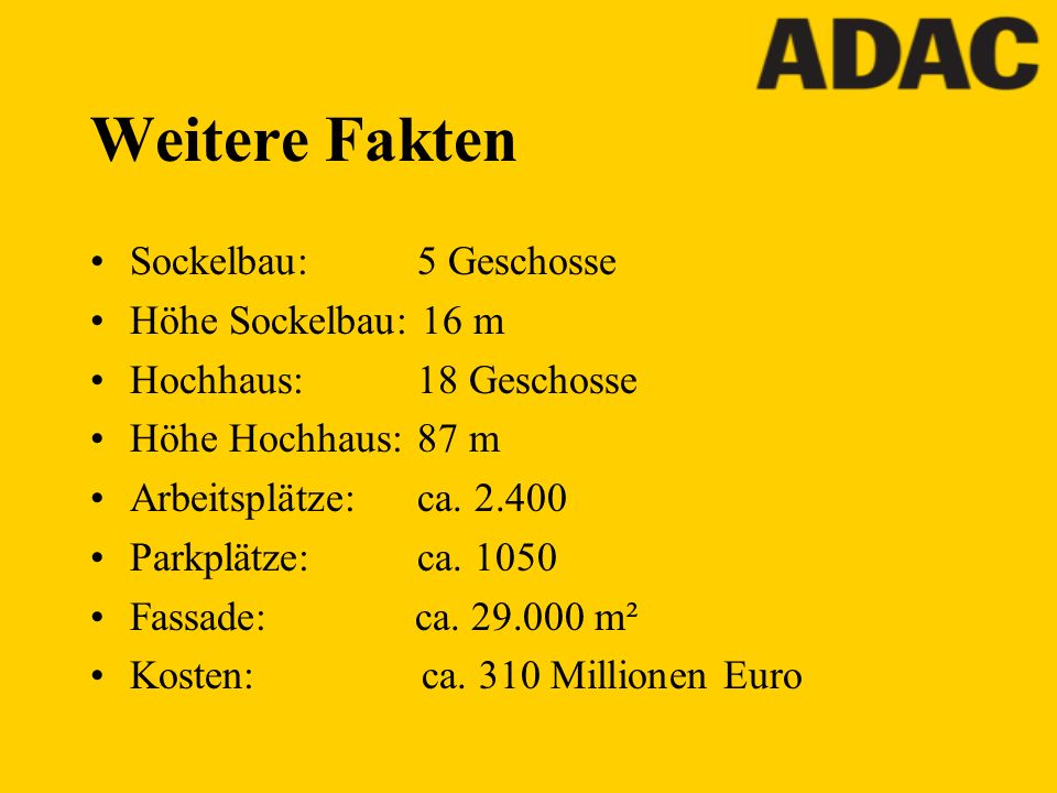 Weitere Fakten Sockelbau: 5 Geschosse Höhe Sockelbau: 16 m