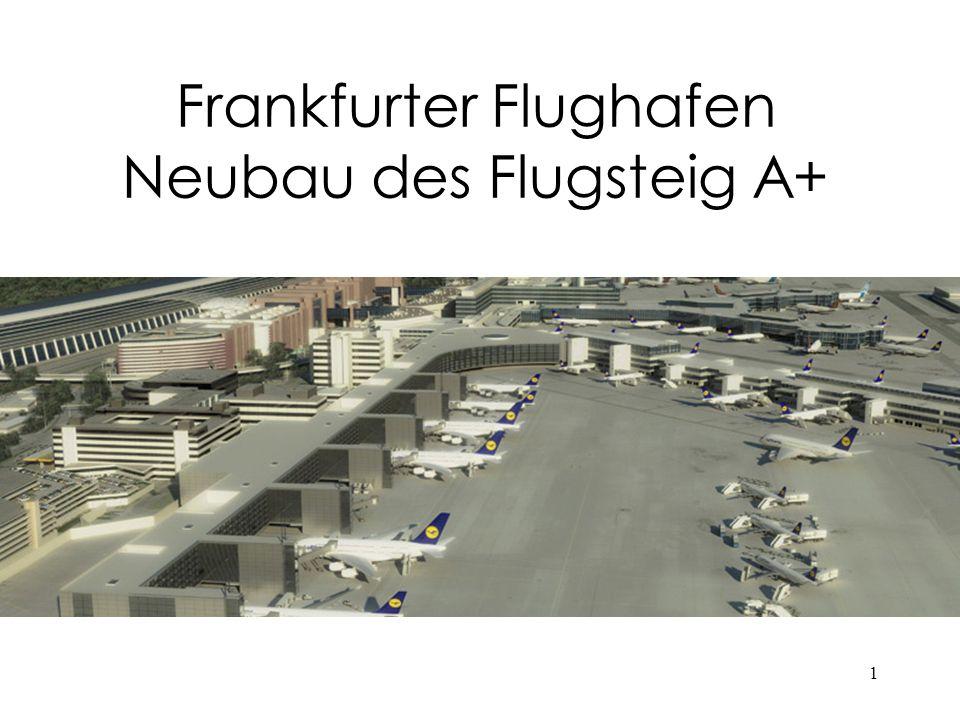Frankfurter Flughafen Neubau des Flugsteig A+