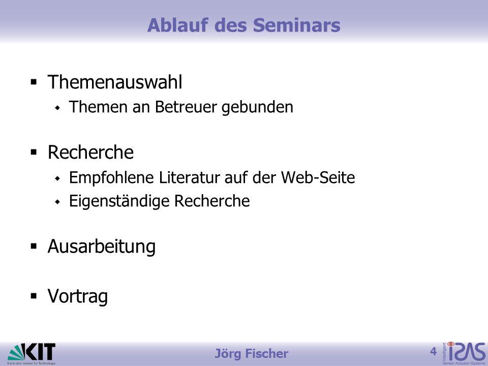 Ablauf des Seminars Themenauswahl Recherche Ausarbeitung Vortrag