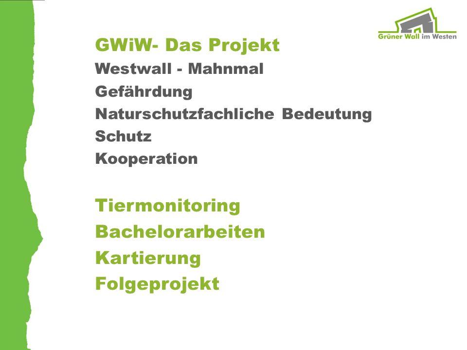 GWiW- Das Projekt Tiermonitoring Bachelorarbeiten Kartierung