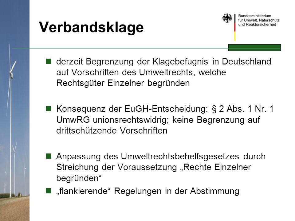 Verbandsklage derzeit Begrenzung der Klagebefugnis in Deutschland auf Vorschriften des Umweltrechts, welche Rechtsgüter Einzelner begründen.