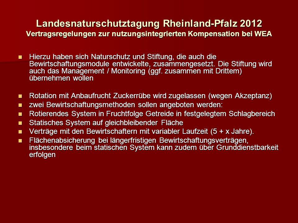 Landesnaturschutztagung Rheinland-Pfalz 2012 Vertragsregelungen zur nutzungsintegrierten Kompensation bei WEA