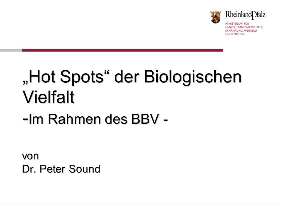 """""""Hot Spots der Biologischen Vielfalt -Im Rahmen des BBV -"""