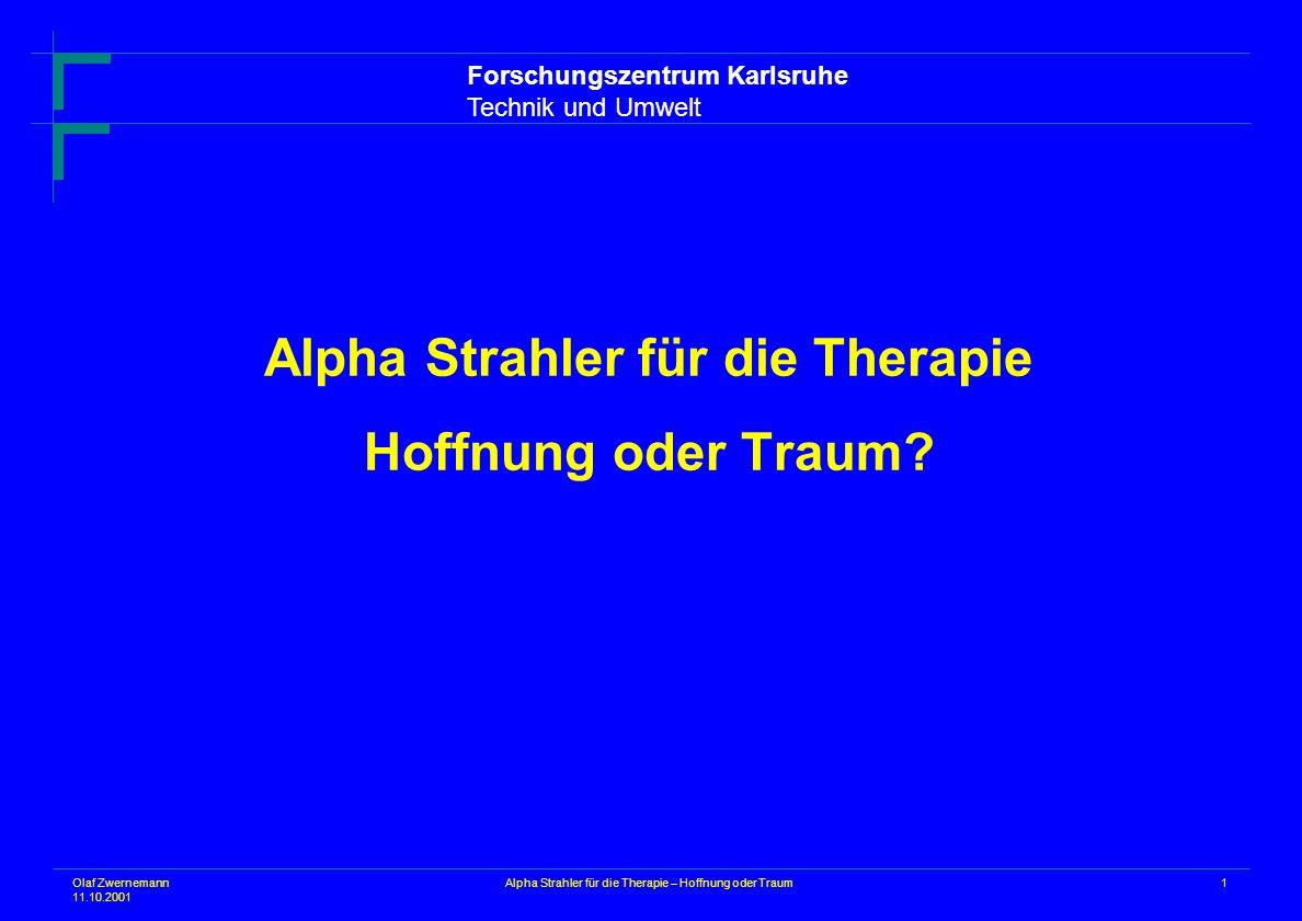Alpha Strahler für die Therapie Hoffnung oder Traum