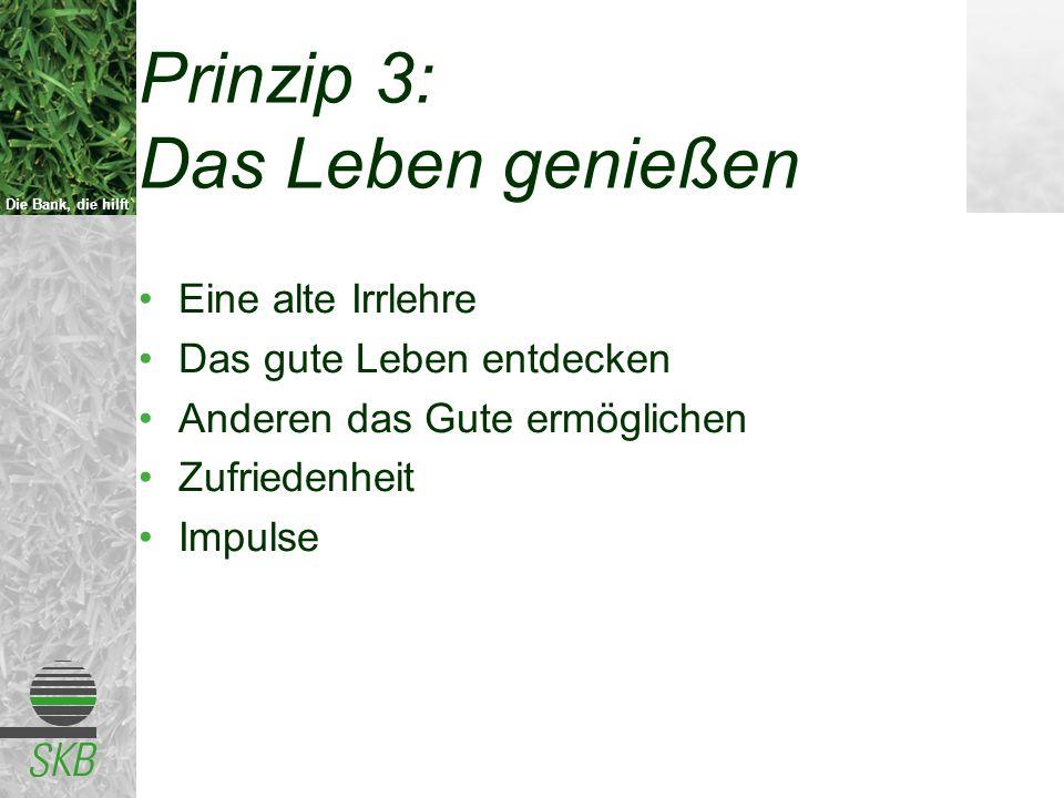 Prinzip 3: Das Leben genießen