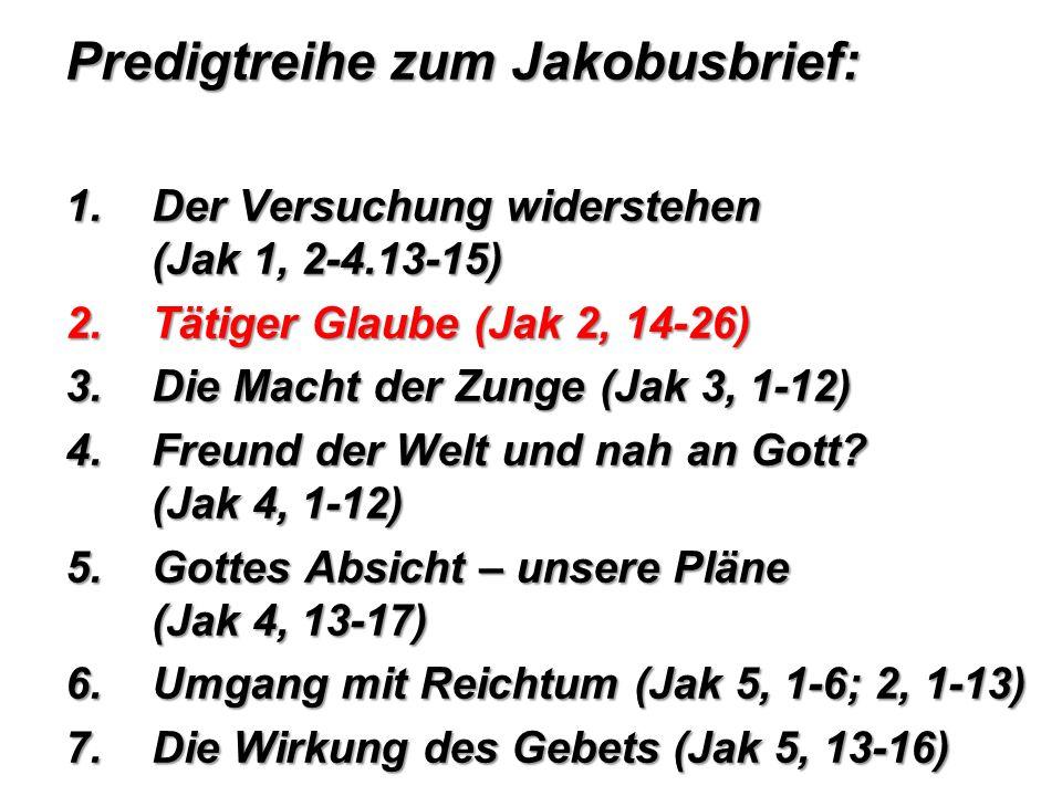 Predigtreihe zum Jakobusbrief:
